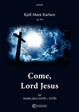 Come, Lord Jesus (for double choir)