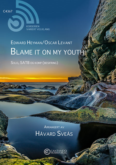 Blame it on my youth (Arr.: Håvard Sveås)