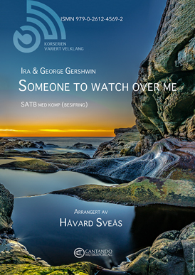 Someone to watch over me - SATB/komp (Arr.: Håvard Sveås)