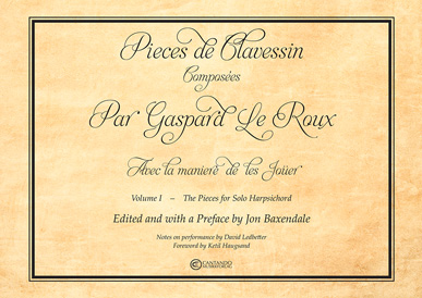 Pieces de Clavessin, vol 1 The Pieces for Solo Harpsicord